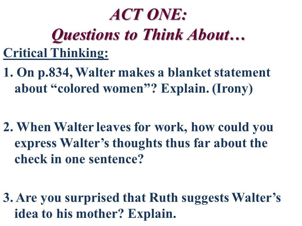 ACT ONE: Questions to Think About…