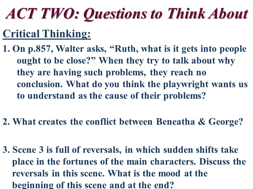 ACT TWO: Questions to Think About