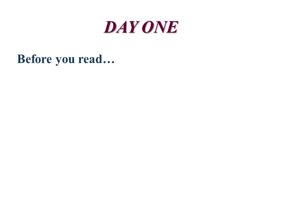 DAY ONE Before you read…