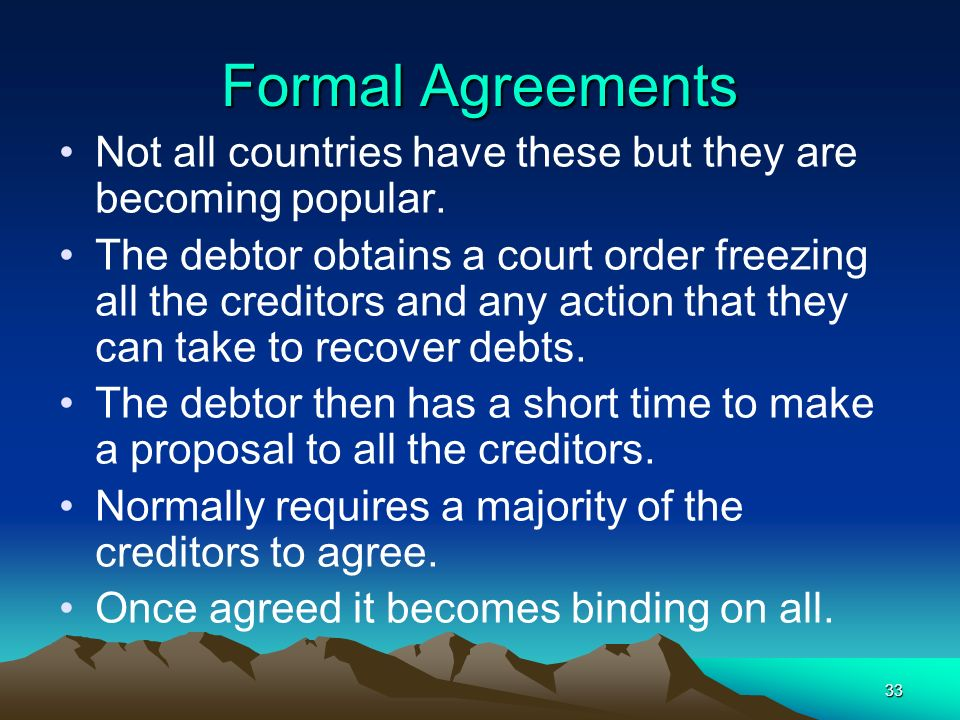 Formal Agreements Not all countries have these but they are becoming popular.