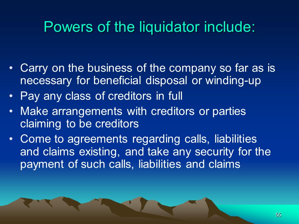 Powers of the liquidator include: