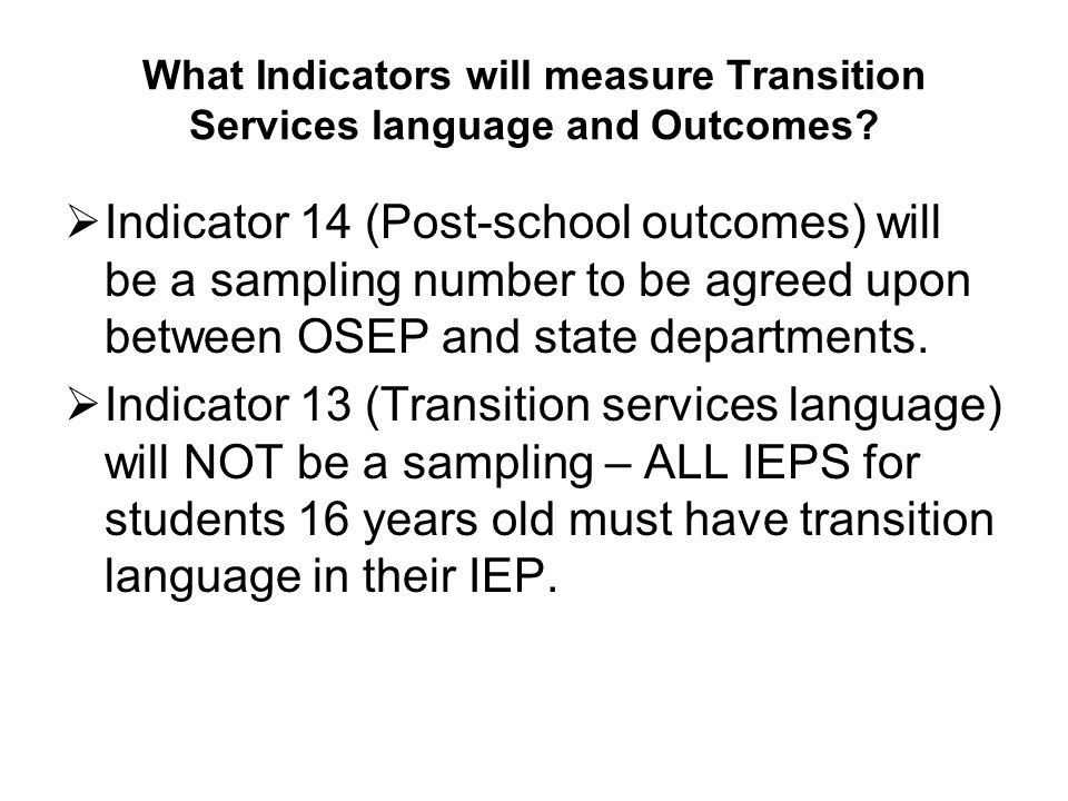 What Indicators will measure Transition Services language and Outcomes