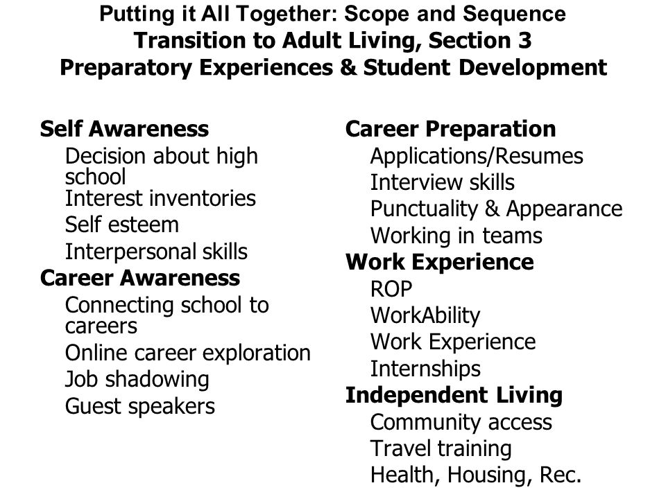 Putting it All Together: Scope and Sequence Transition to Adult Living, Section 3 Preparatory Experiences & Student Development