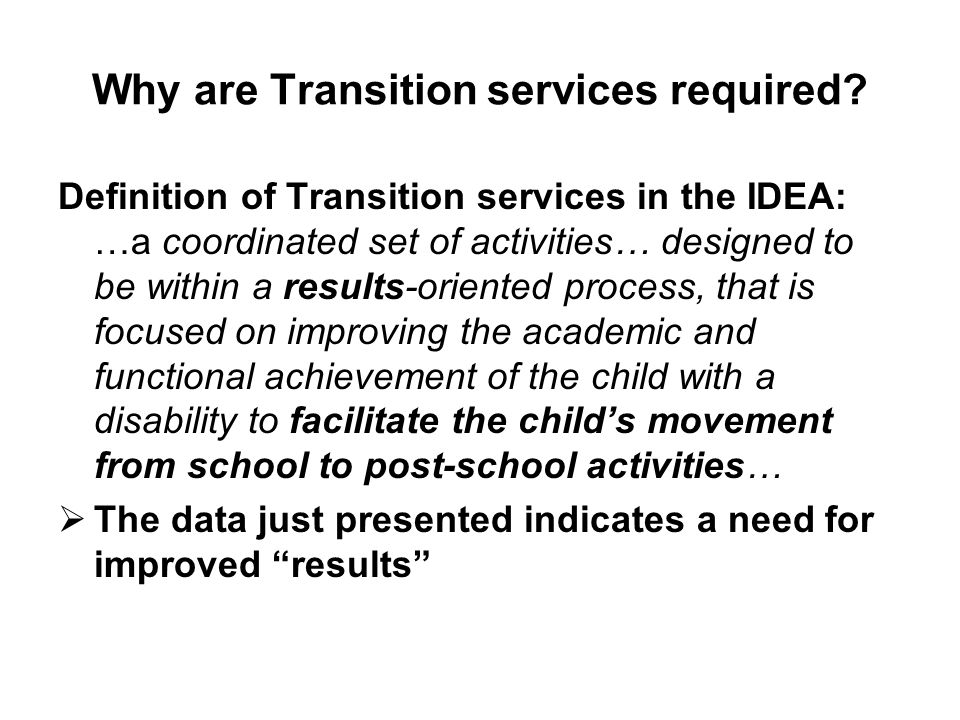 Why are Transition services required