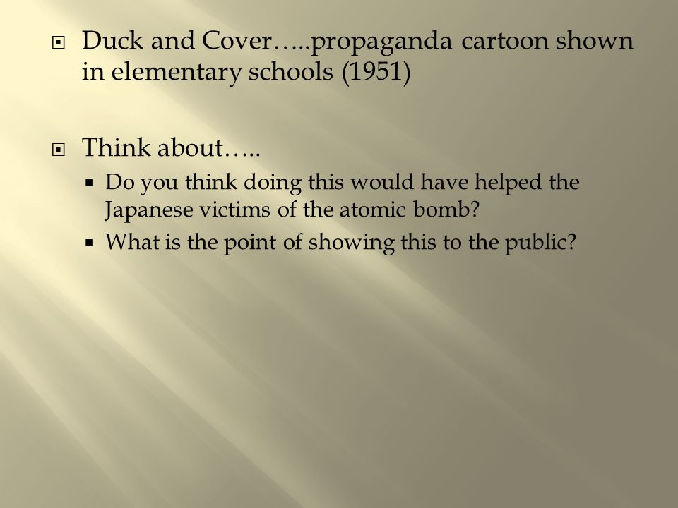 Duck and Cover…..propaganda cartoon shown in elementary schools (1951)