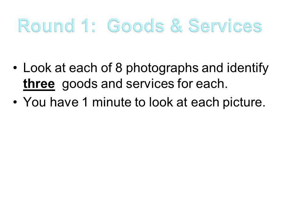 Round 1: Goods & Services