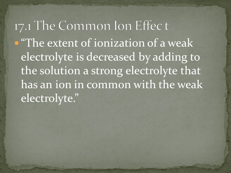 17.1 The Common Ion Effec t