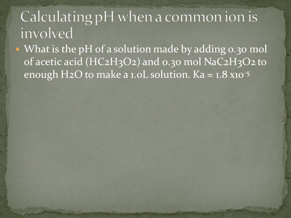 Calculating pH when a common ion is involved