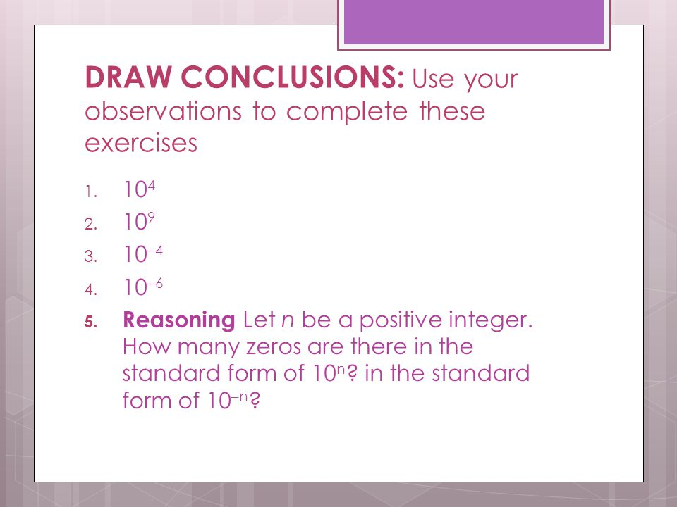 DRAW CONCLUSIONS: Use your observations to complete these exercises