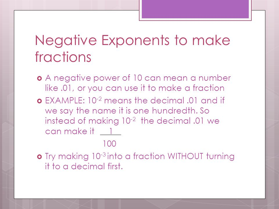 Negative Exponents to make fractions