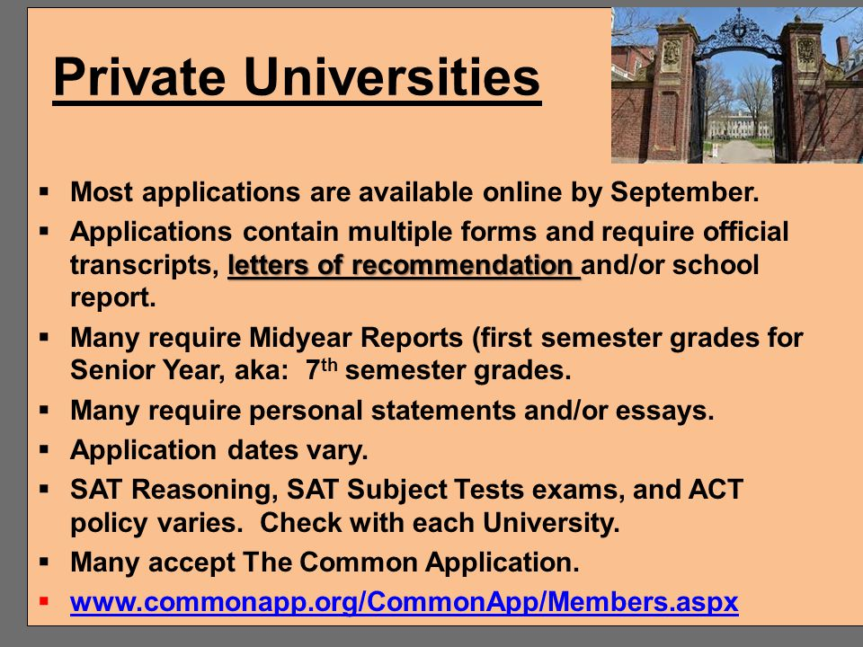 Private Universities Most applications are available online by September.