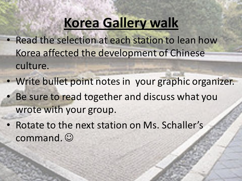 Korea Gallery walk Read the selection at each station to lean how Korea affected the development of Chinese culture.