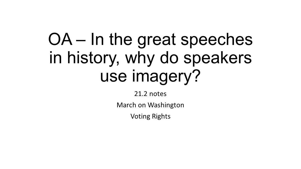 OA – In the great speeches in history, why do speakers use imagery