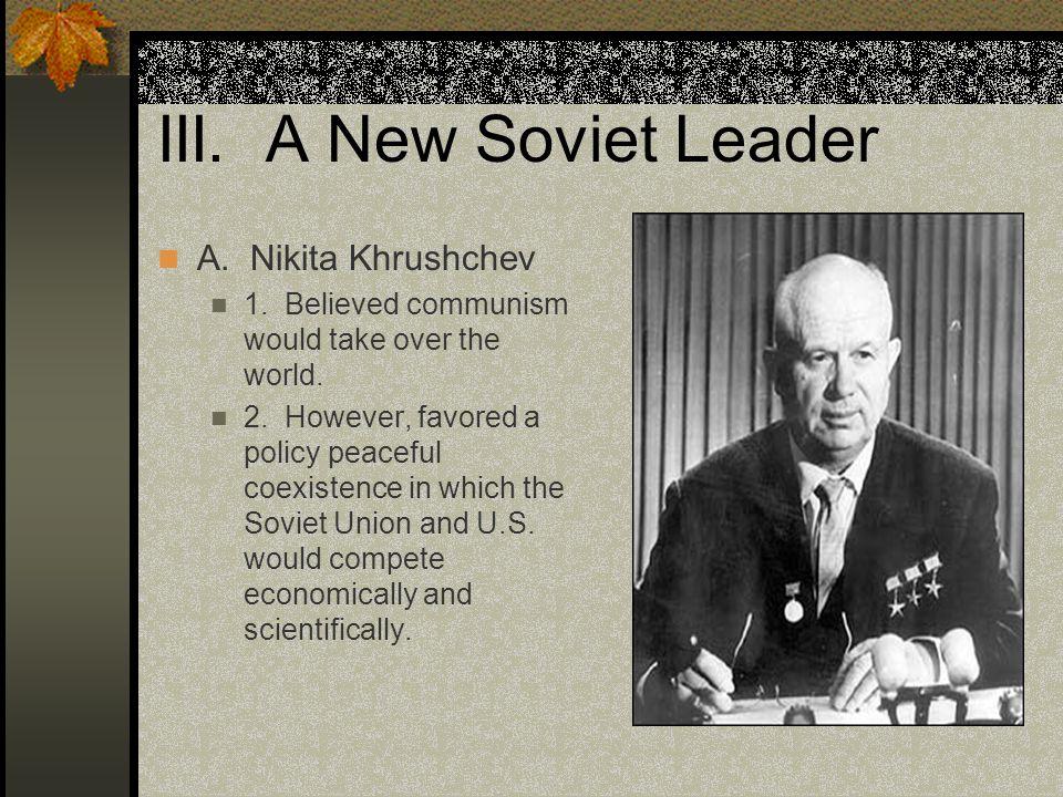 III. A New Soviet Leader A. Nikita Khrushchev