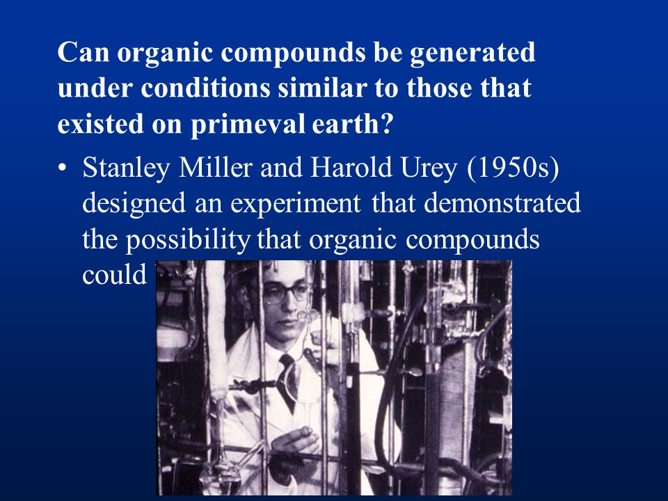 Can organic compounds be generated under conditions similar to those that existed on primeval earth