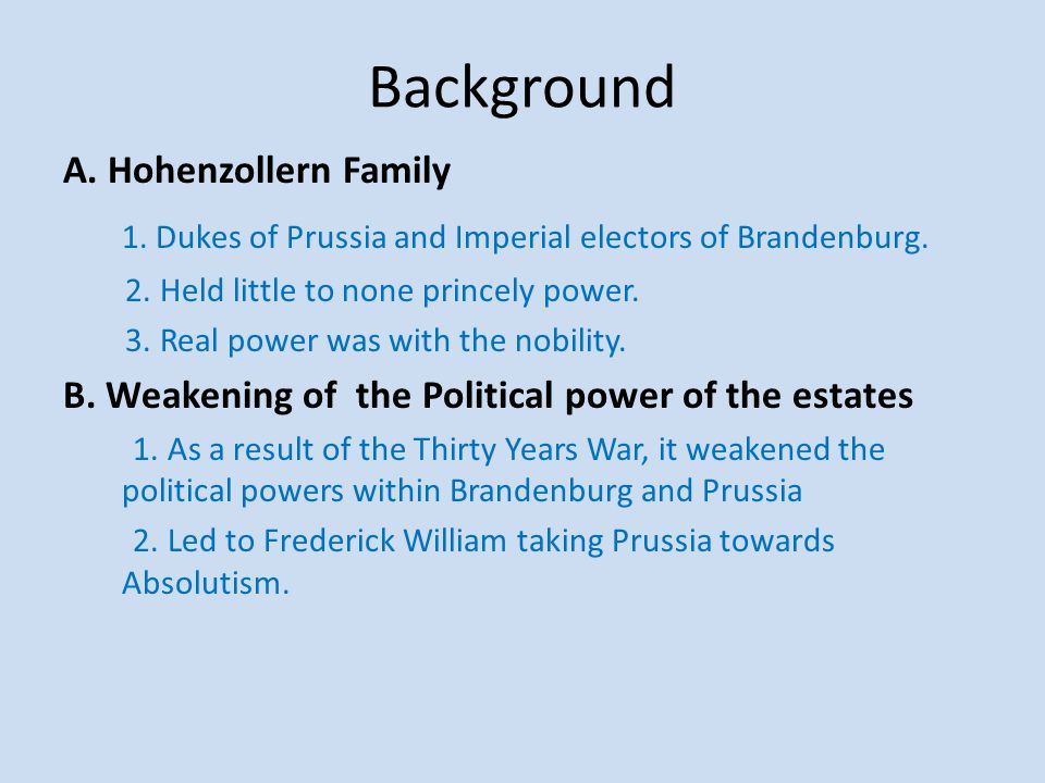 Background 1. Dukes of Prussia and Imperial electors of Brandenburg.