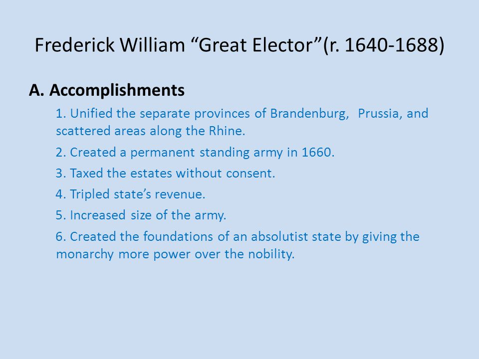 Frederick William Great Elector (r. 1640-1688)