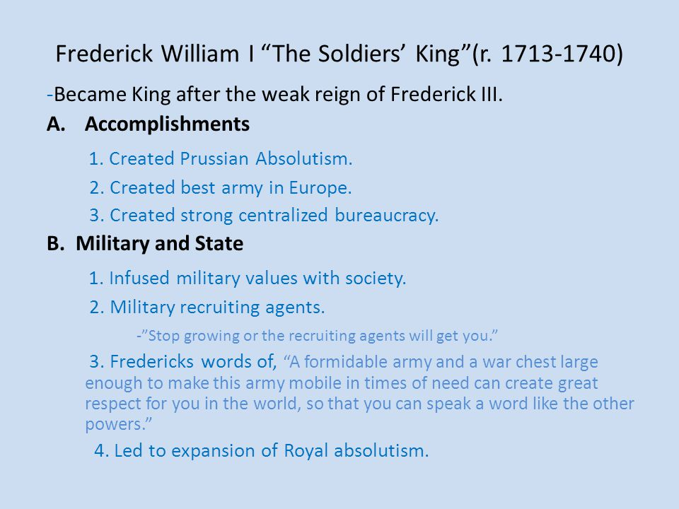 Frederick William I The Soldiers' King (r. 1713-1740)