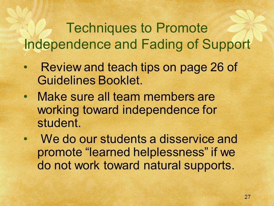 Techniques to Promote Independence and Fading of Support