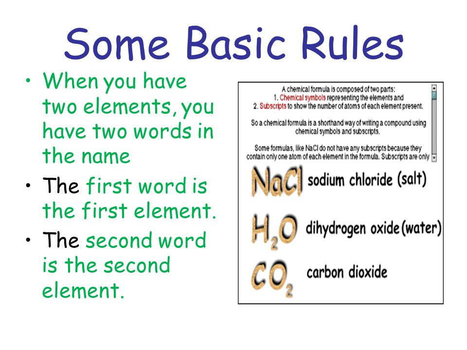 Some Basic Rules When you have two elements, you have two words in the name. The first word is the first element.