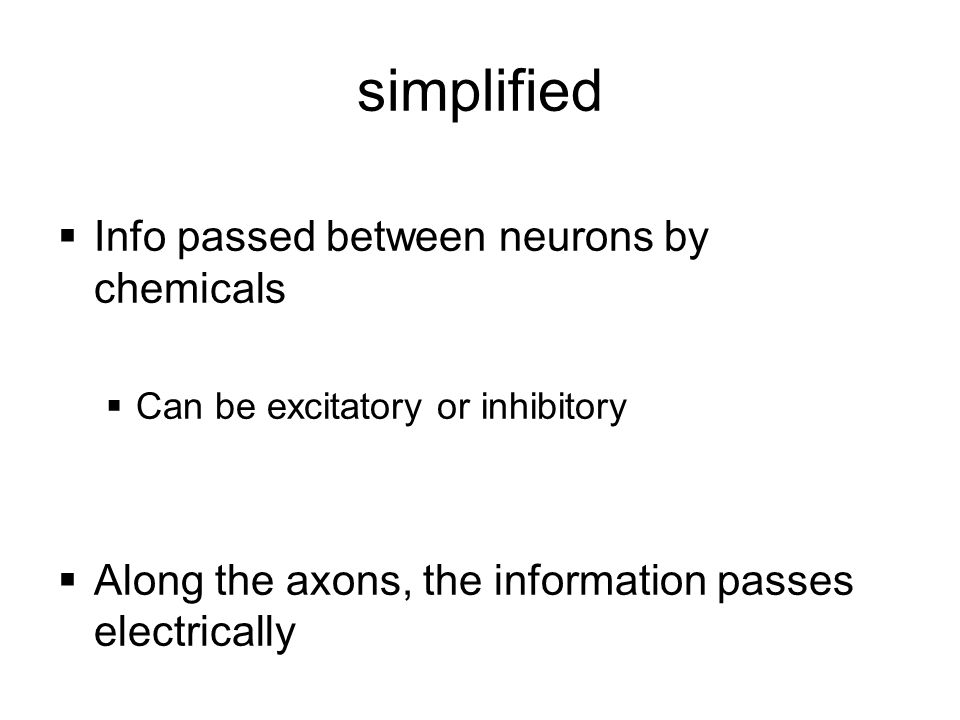 simplified Info passed between neurons by chemicals