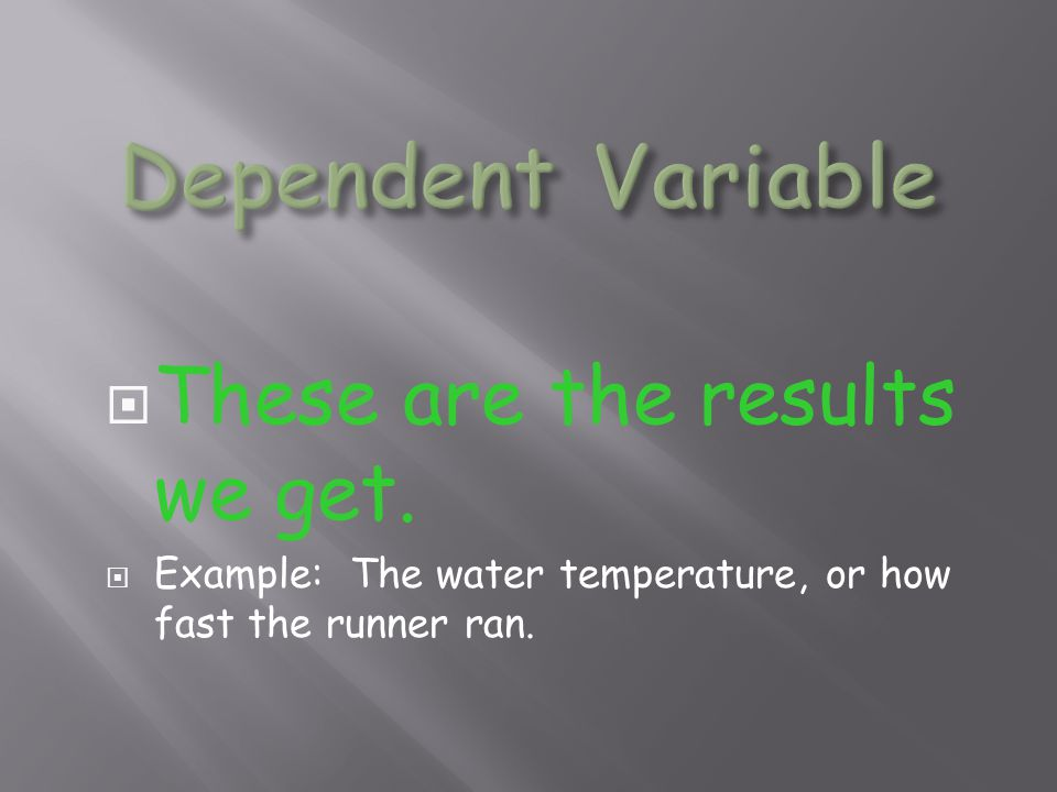 Dependent Variable These are the results we get.
