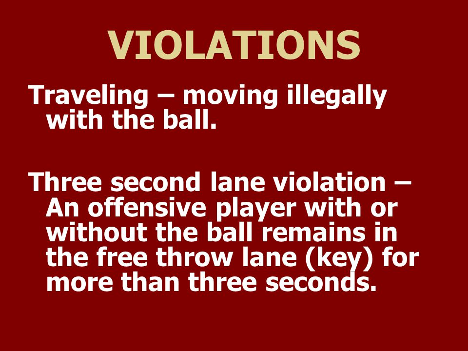 VIOLATIONS Traveling – moving illegally with the ball.