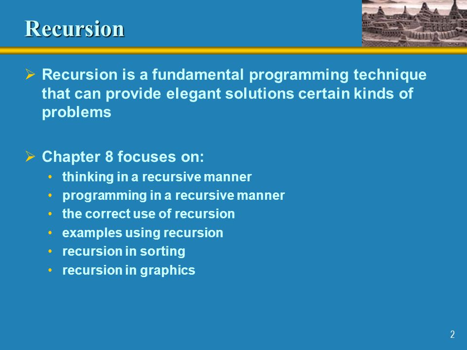 Recursion Recursion is a fundamental programming technique that can provide elegant solutions certain kinds of problems.