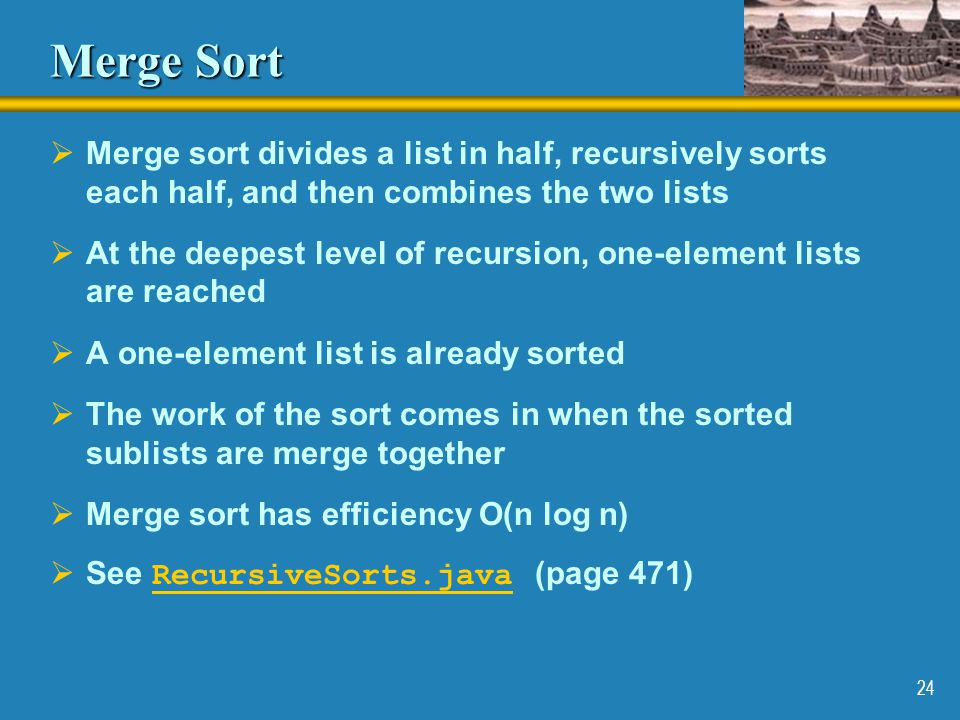 Merge Sort Merge sort divides a list in half, recursively sorts each half, and then combines the two lists.