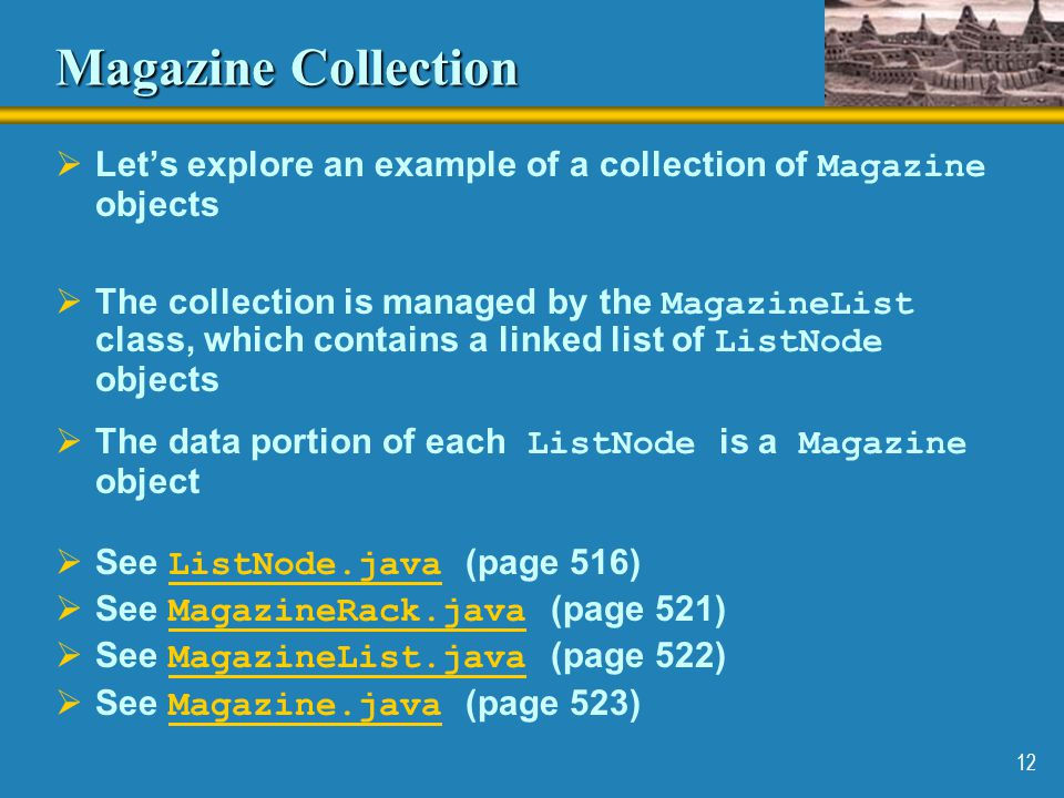 Magazine Collection Let's explore an example of a collection of Magazine objects.