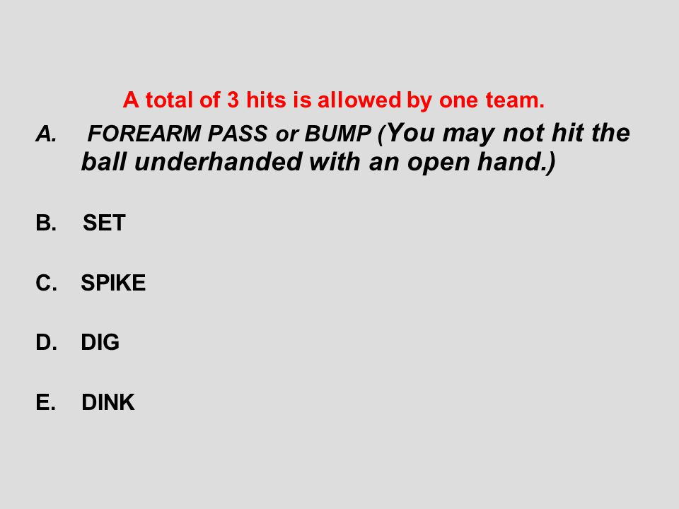A total of 3 hits is allowed by one team.
