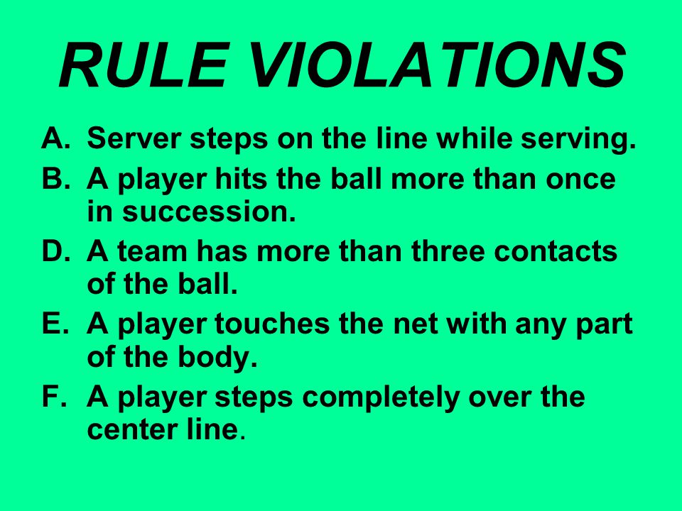 RULE VIOLATIONS A. Server steps on the line while serving.