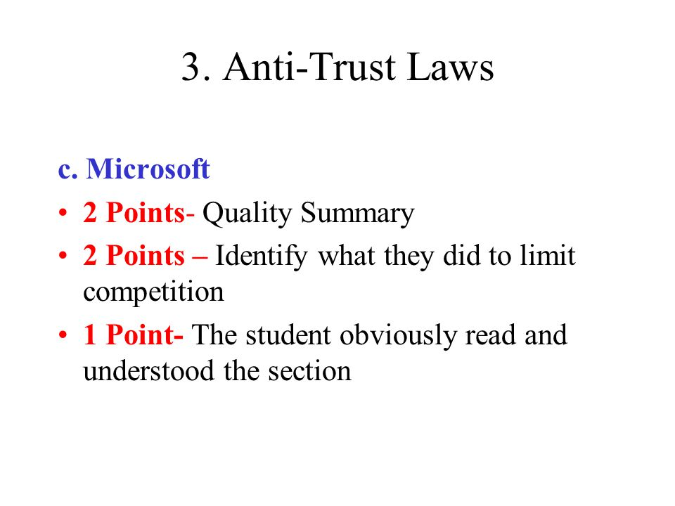 3. Anti-Trust Laws c. Microsoft 2 Points- Quality Summary
