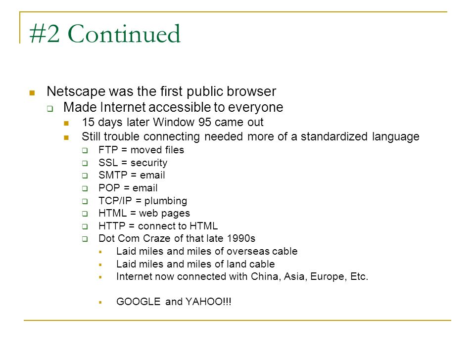 #2 Continued Netscape was the first public browser