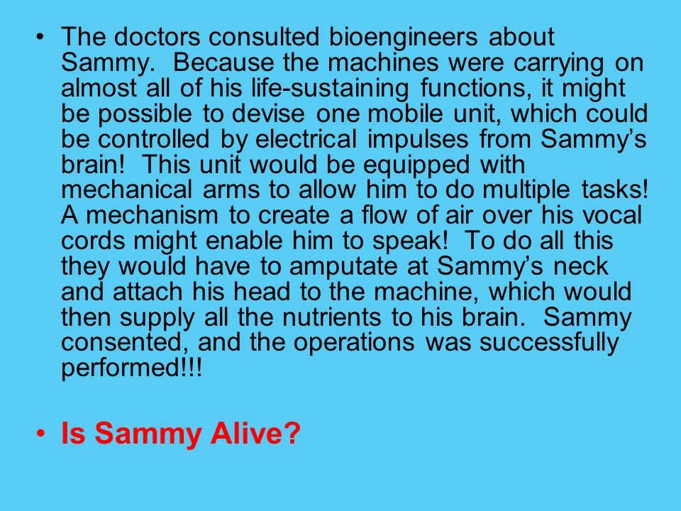 The doctors consulted bioengineers about Sammy
