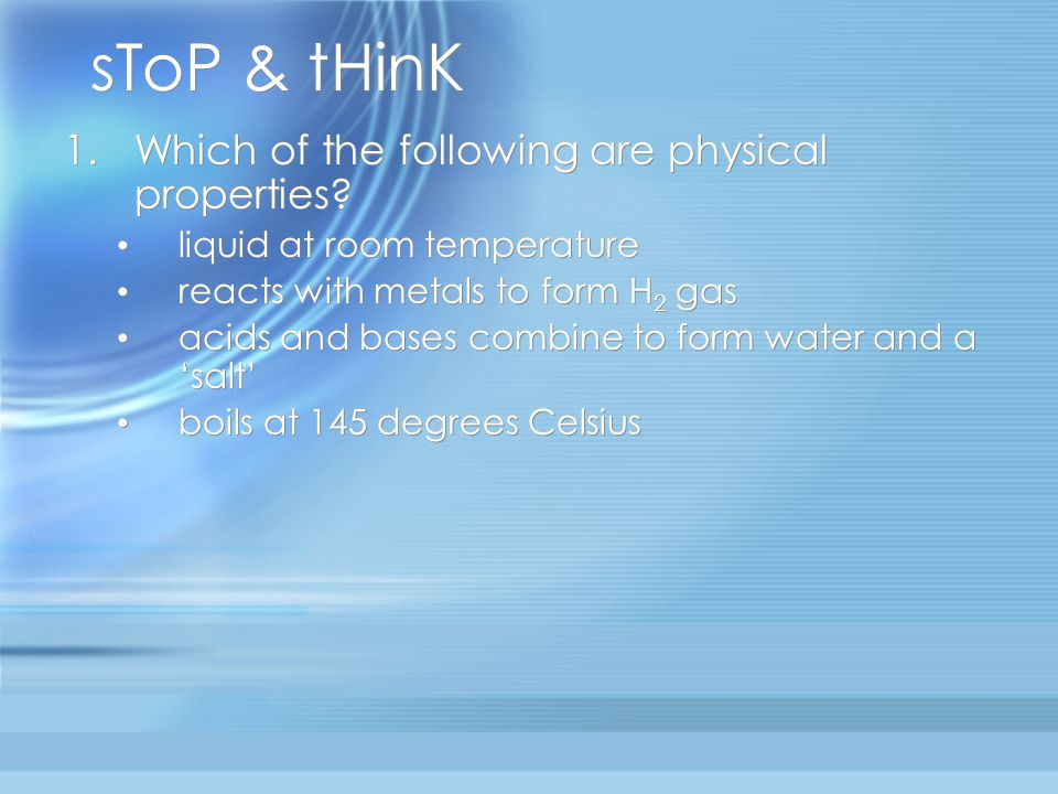 sToP & tHinK Which of the following are physical properties