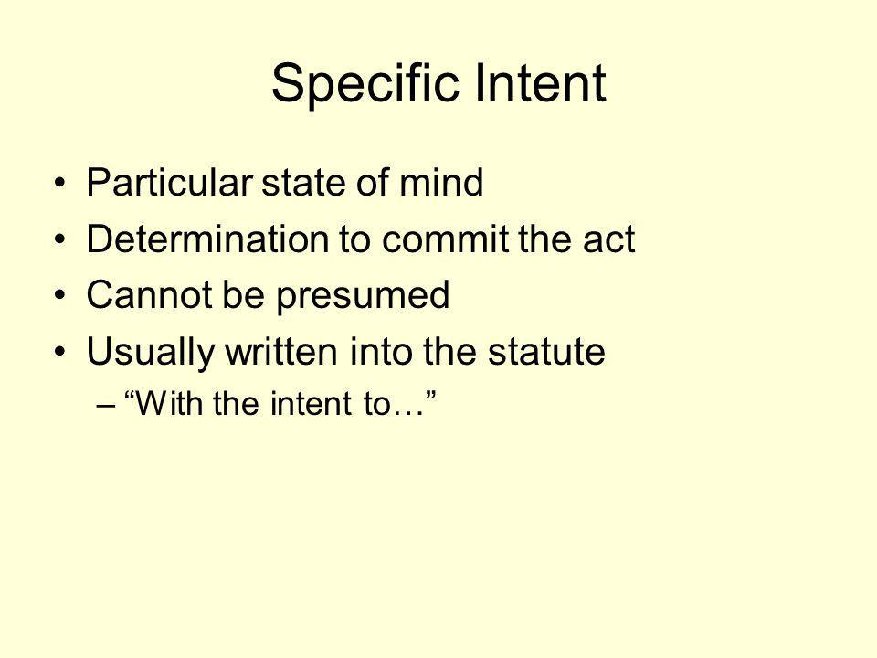Specific Intent Particular state of mind