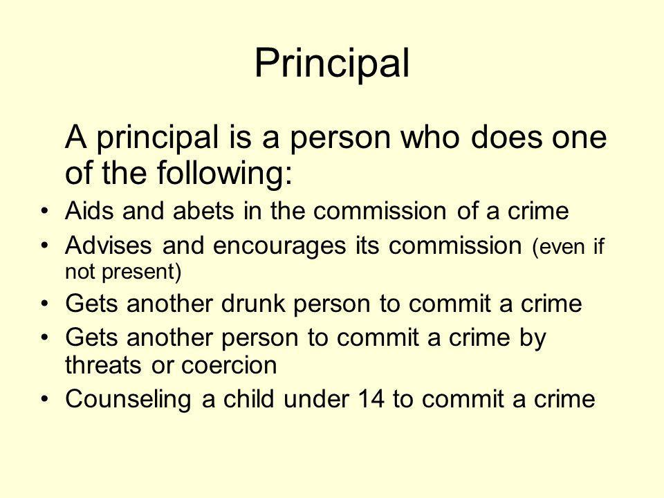 Principal A principal is a person who does one of the following: