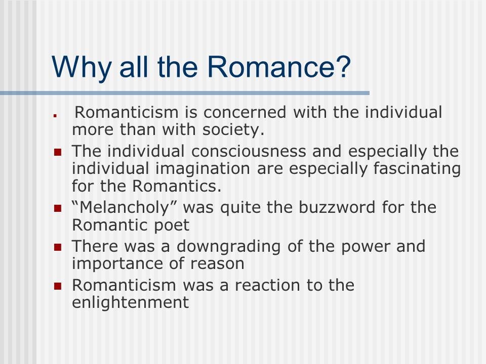 Why all the Romance Romanticism is concerned with the individual more than with society.