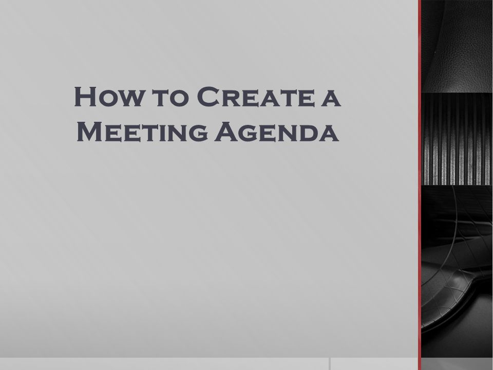 How to Create a Meeting Agenda