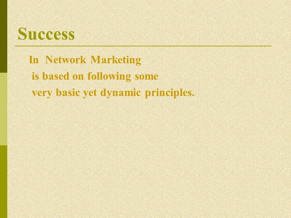 Success In Network Marketing is based on following some