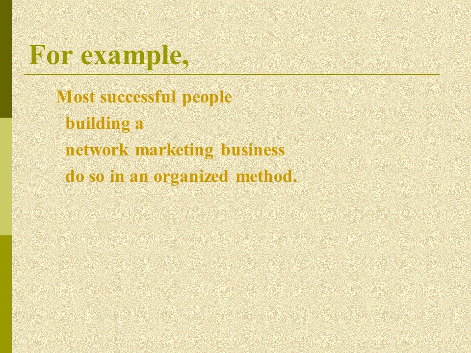 For example, Most successful people building a