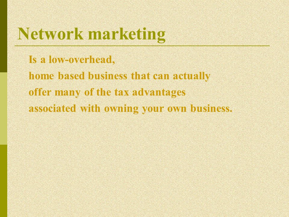 Network marketing Is a low-overhead,