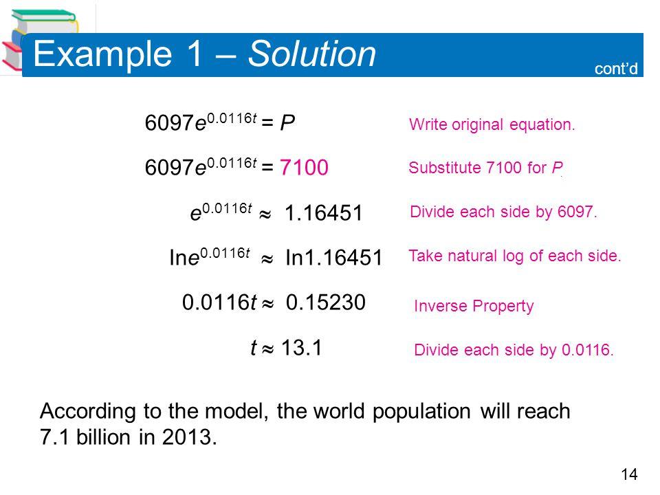 Example 1 – Solution 6097e0.0116t = P 6097e0.0116t = 7100