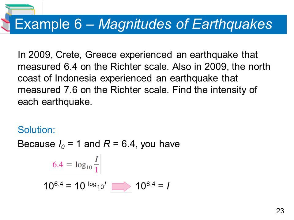 Example 6 – Magnitudes of Earthquakes