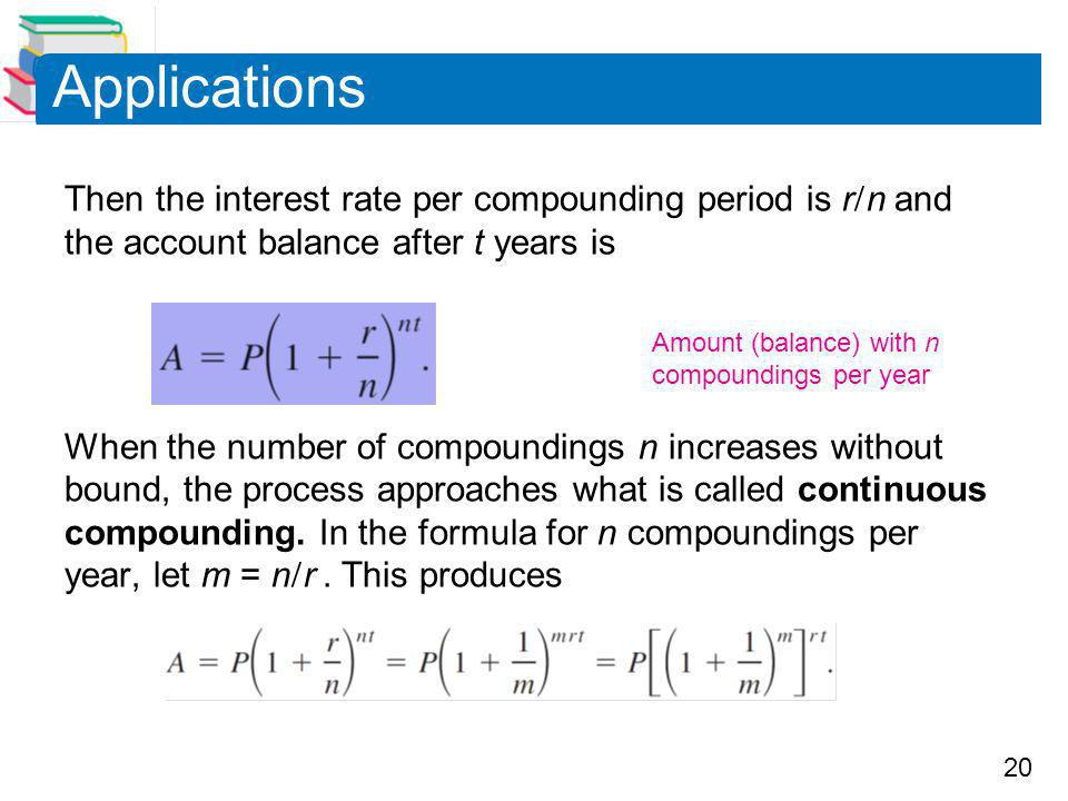 Applications Then the interest rate per compounding period is rn and the account balance after t years is.