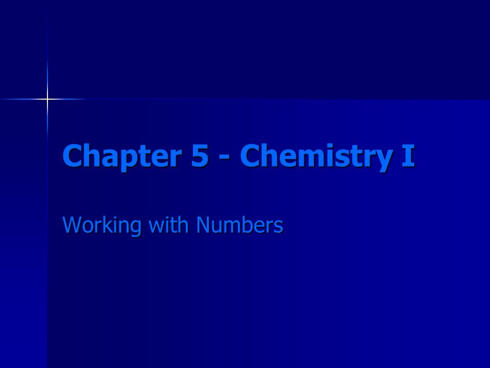 Chapter 5 - Chemistry I Working with Numbers
