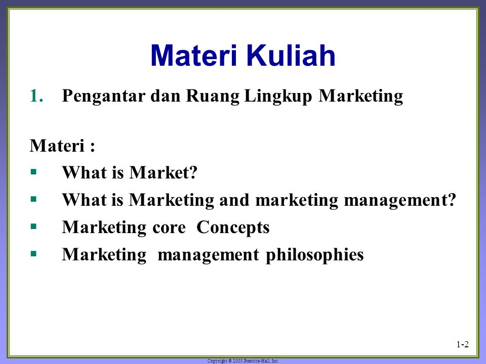 Materi Kuliah Pengantar dan Ruang Lingkup Marketing Materi :
