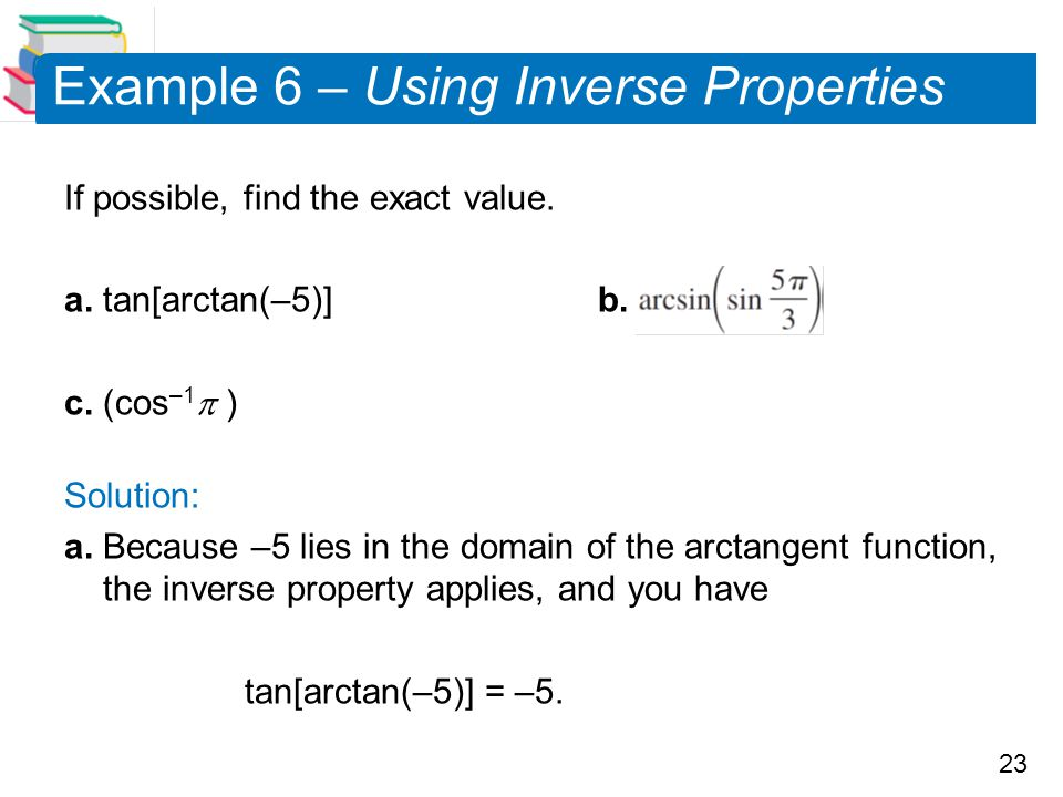 Example 6 – Using Inverse Properties
