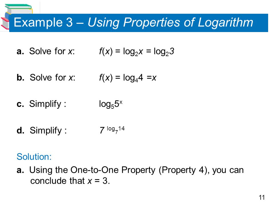 Example 3 – Using Properties of Logarithm